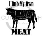 I Rub My Own Meat Sassy  Designs
