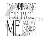 I'm Drinking for Two Sassy  Designs