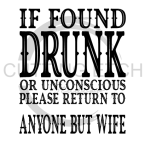 If Found Drunk and Unconscious Sassy  Designs