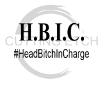 Head Bitch In Charge Sassy  Designs
