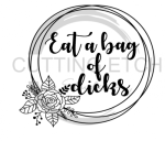 Eat a Bag of Dicks - Floral Sassy  Designs