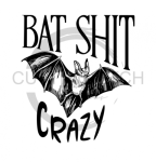Bat Shit Crazy Sassy  Designs