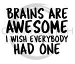 Brains Are Awesome Sassy  Designs