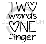Two Words One Finger Sassy  Designs