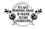 It's Not Drinking Alones Social Distancing Designs