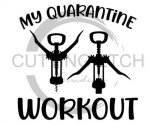 My Quarantine Workout WINE Social Distancing Designs