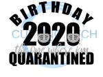 Birthday Quarantine 2020 Social Distancing Designs